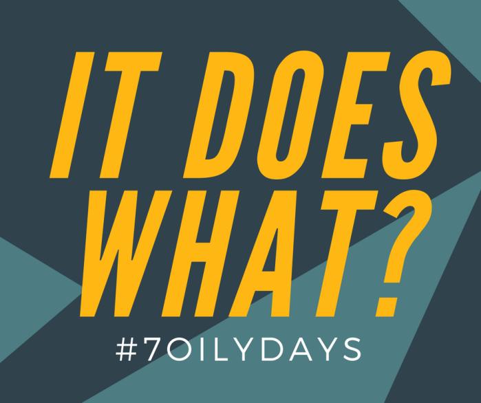 #7oilydays